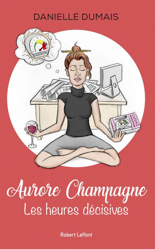 Aurore Champagne - tome 1 Les heures décisives