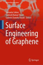 Surface Engineering of Graphene  - Santosh Kumar Tiwari - Sumanta Sahoo - Ganesh Chandra Nayak