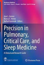 Precision in Pulmonary, Critical Care, and Sleep Medicine  - Blanca E. Himes - Naftali Kaminski - Jose L. Gomez