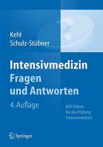 Intensivmedizin Fragen und Antworten  - Franz Kehl - Sebastian Schulz-Stubner