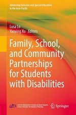 Family, School, and Community Partnerships for Students with Disabilities  - Yaoying Xu - Lusa Lo