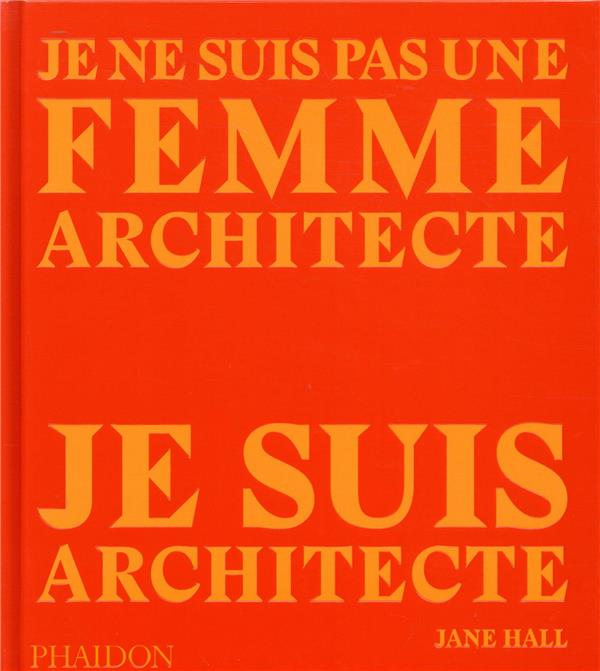 Je ne suis pas une femme architecte, je suis architecte