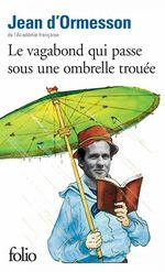Vente EBooks : Le vagabond qui passe sous une ombrelle trouée  - Jean d'Ormesson