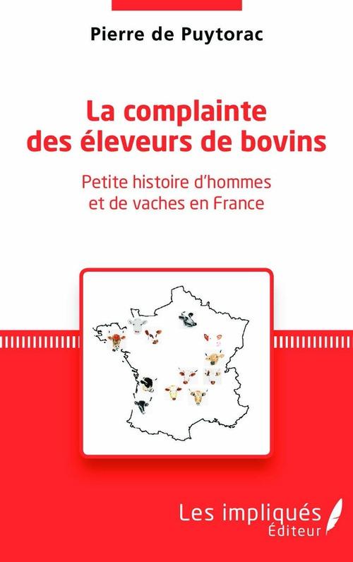 La complainte des éleveurs de bovins ; petite histoire d'hommes et de vaches en France