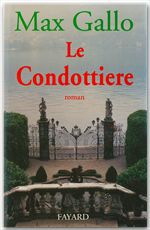 Le Condottiere  - Max Gallo