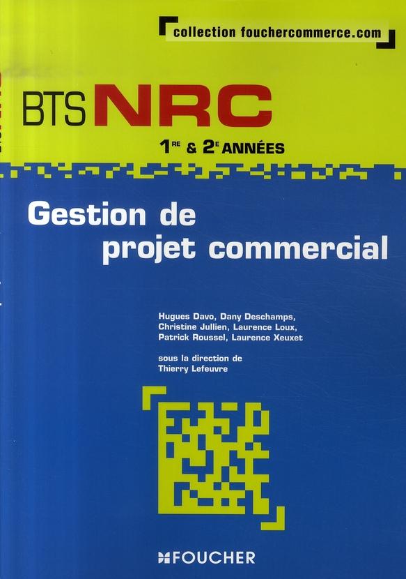 Gestion De Projet Commercial ; Bts Nrc 1e Et 2e Annees