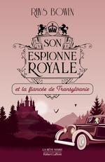 Vente EBooks : Son Espionne royale et la fiancée de Transylvanie - Tome 4  - Rhys BOWEN