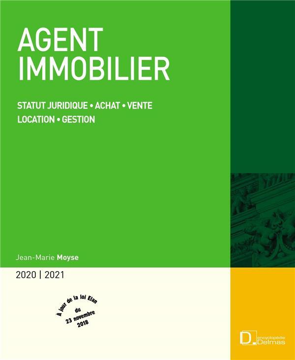 Agent immobilier ; statut juridique, achat, vente, location, gestion (édition 2020/2021)