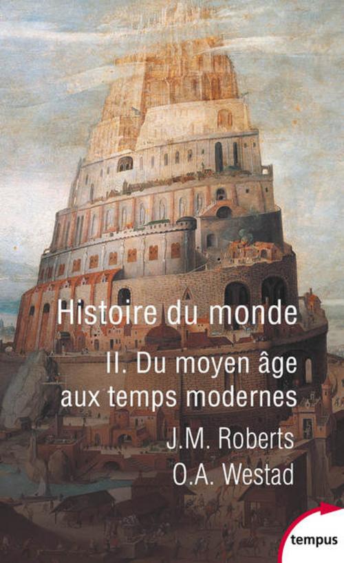 Histoire du monde t.2 ; du Moyen Âge aux temps modernes