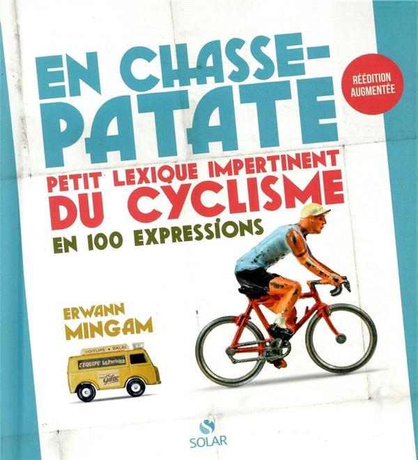 en chasse-patate ; petit lexisque impertinent du cyclisme en 100 expressions