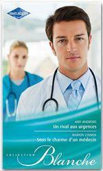 Vente EBooks : Un rival aux urgences - Sous le charme d'un médecin  - Amy Andrews - Marion Lennox