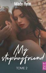 Vente Livre Numérique : My Stepboyfriend (Tome 2)  - Mady Flynn