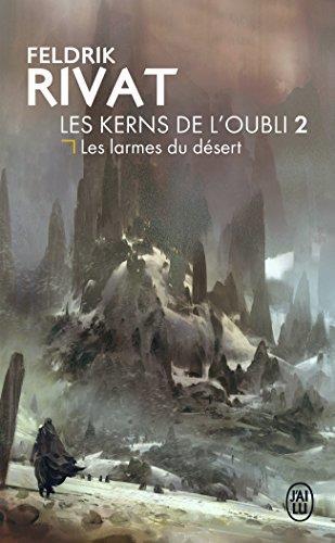 Les Kerns de l'oubli t.2 ; les larmes du désert