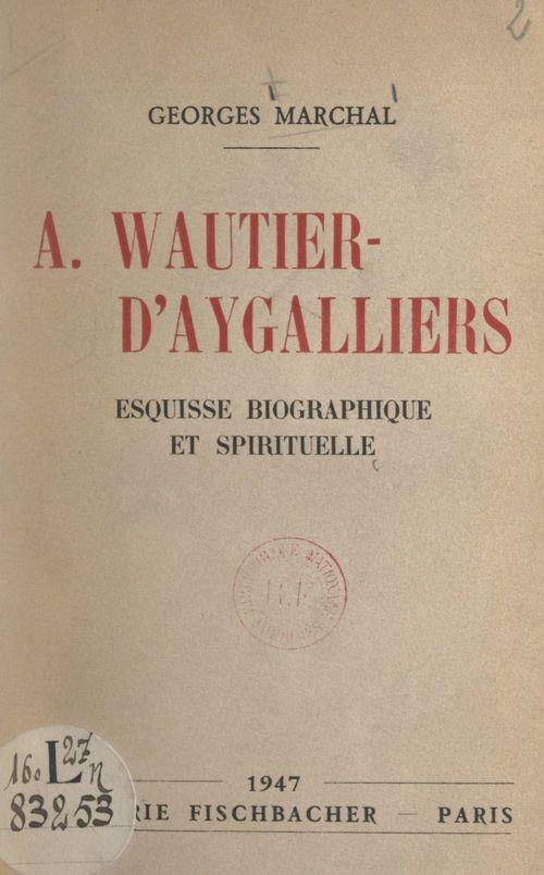 A. Wautier-d'Aygalliers