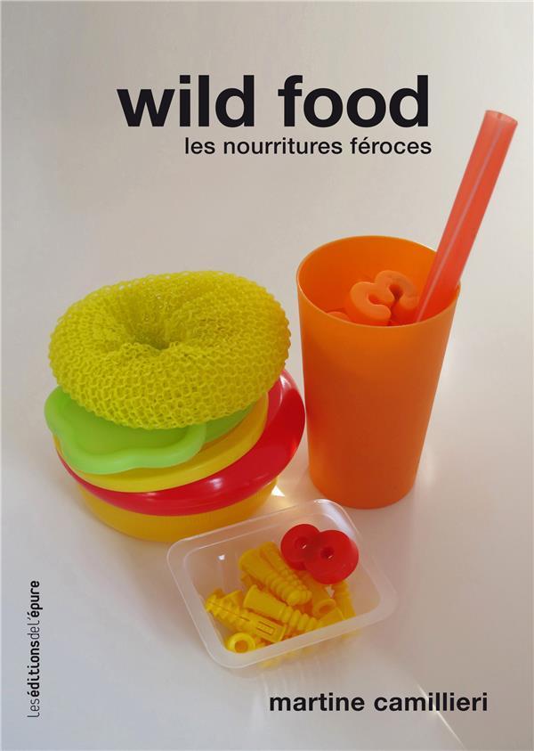 Wild food ; les nourritures féroces