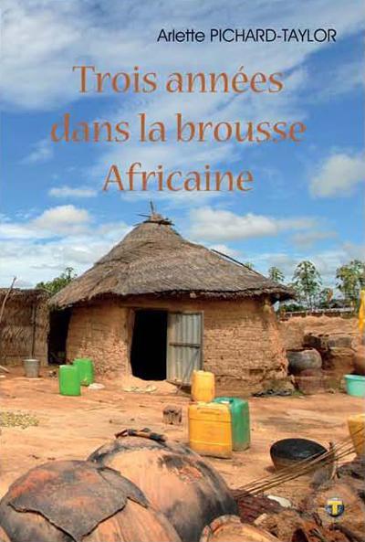 Trois années dans la brousse africaine