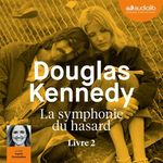 Vente AudioBook : La Symphonie du hasard 2  - Douglas Kennedy