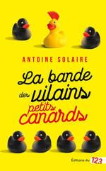 Vente EBooks : La Bande des vilains petits canards  - Antoine Solaire