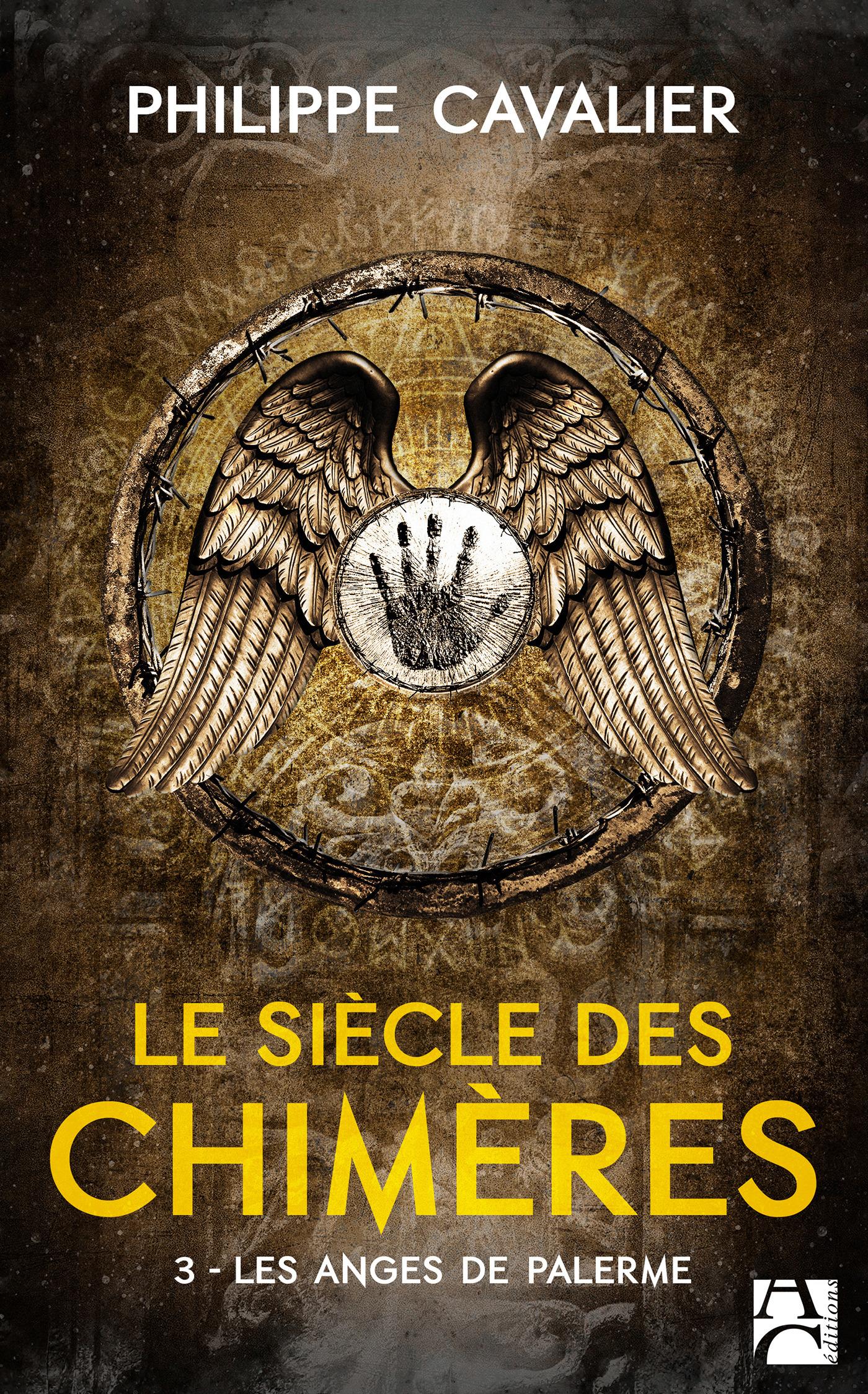 Le siècle des chimères t.3 ; les anges de Palerme