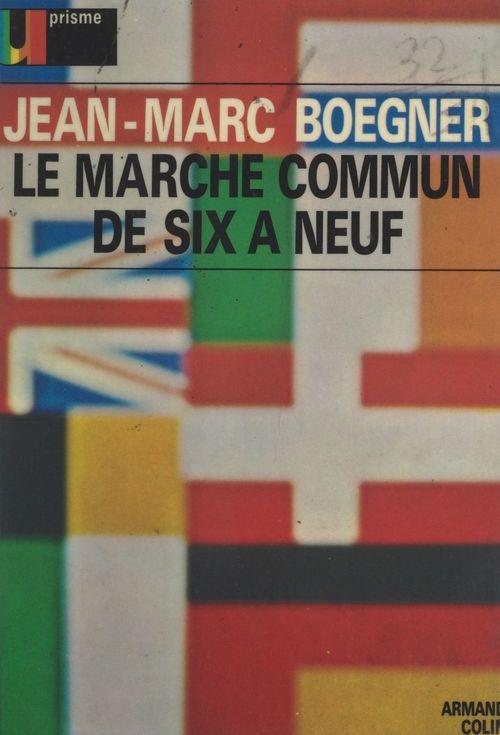 Le marché commun de six à neuf
