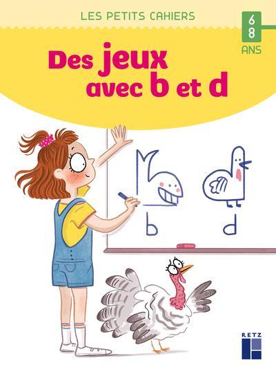 Des Jeux Avec B Et D 6 8 Ans Edition 2021 Alexia Mourgues Gaelle Picard Retz Grand Format Alip