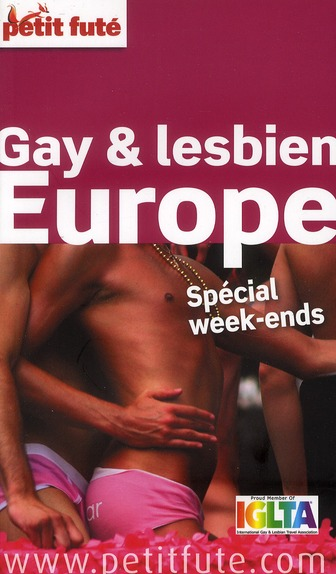 Guide Petit Fute ; Thematiques; Gay & Lesbien Europe ; Special Week-Ends (Edition 2011)