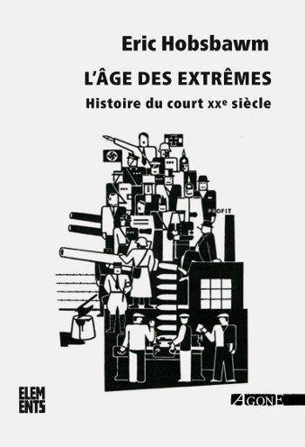 L'âge des extrêmes ; histoire du court XXe siècle