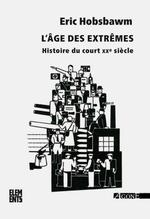 Couverture de L' Ere Des Extremes - Histoire Du Court Xxe Siecle