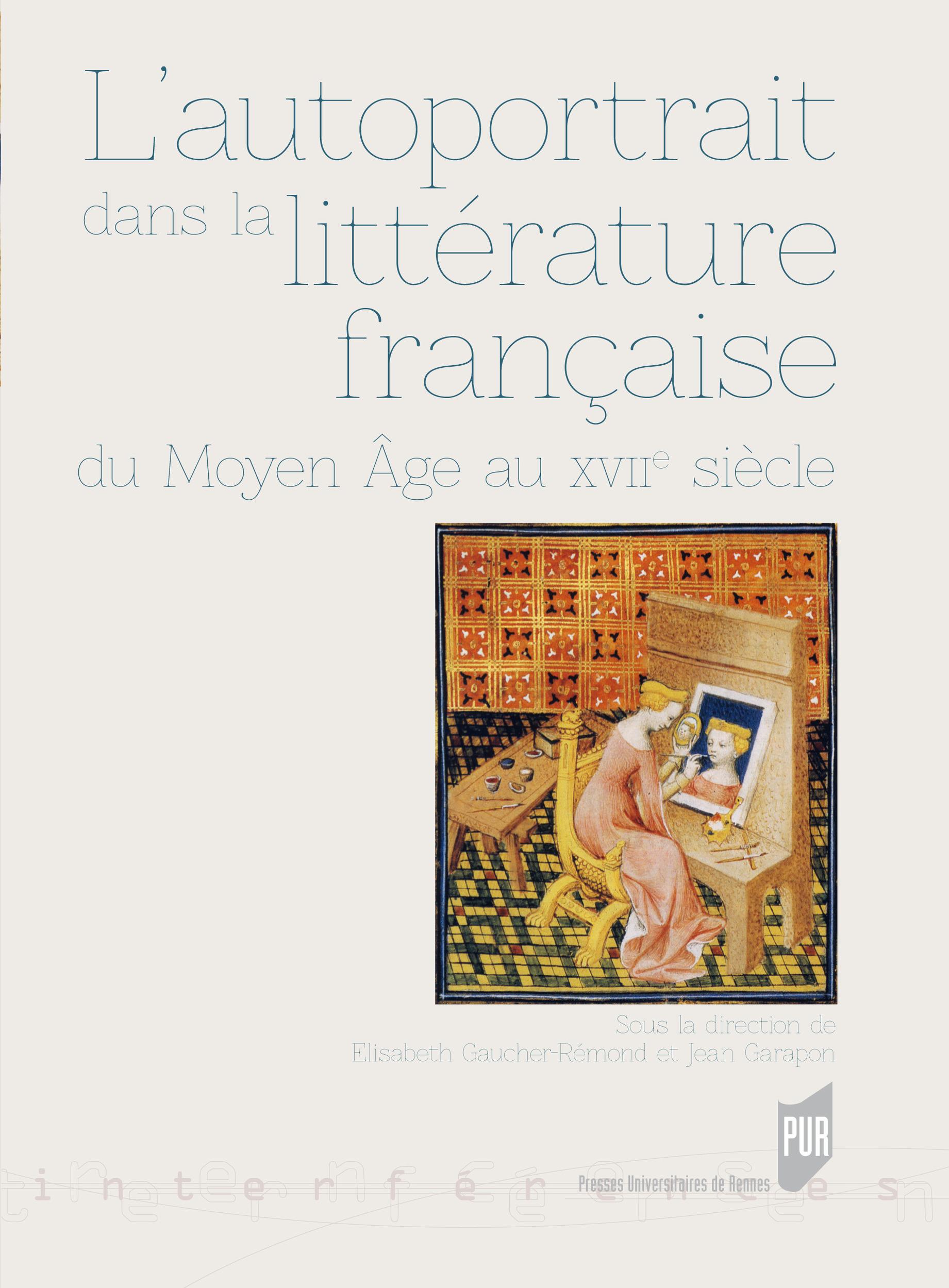 L'autoportrait dans la littérature française  - Élisabeth Gaucher-Rémond  - Jean Garapon