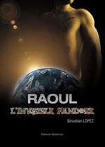Couverture de Raoul, l'invisible pandore