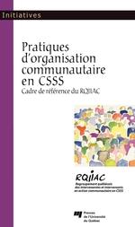Pratiques d'organisation communautaire en CSSS  - RQIIAC - Collectif
