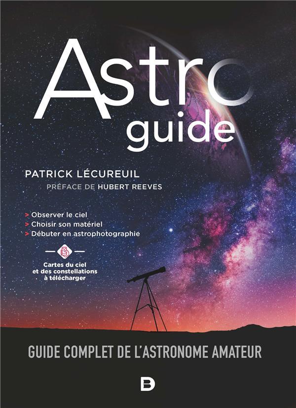 Astroguide : guide complet de l'astronome amateur