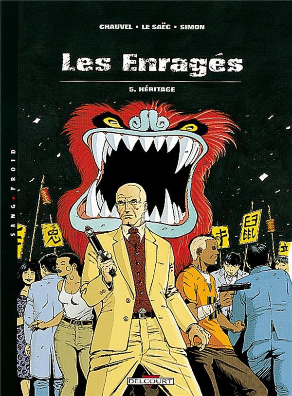 Les Enrages T.5 ; Heritage