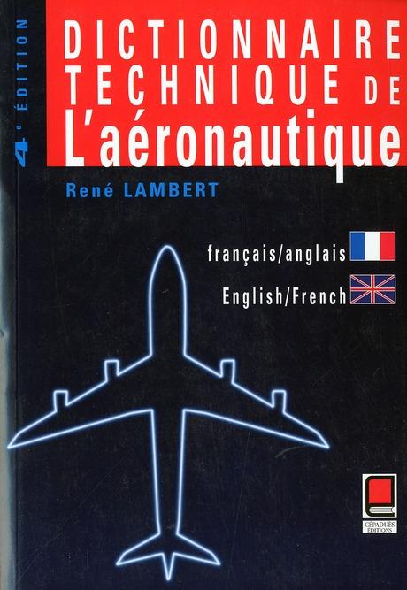 Dictionnaire Technique De L'Aeronautique ; Francais-Anglais / Anglais-Francais ; 4e Edition