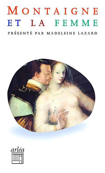 Montaigne et la femme ; sur des vers de Virgile