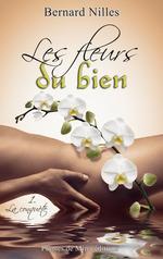 Les fleurs du bien  - BERNARD NILLES