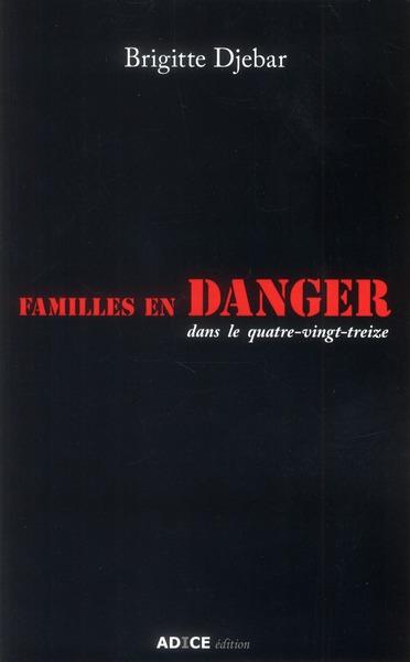 famille en danger ; dans le quatre-vingt-treize