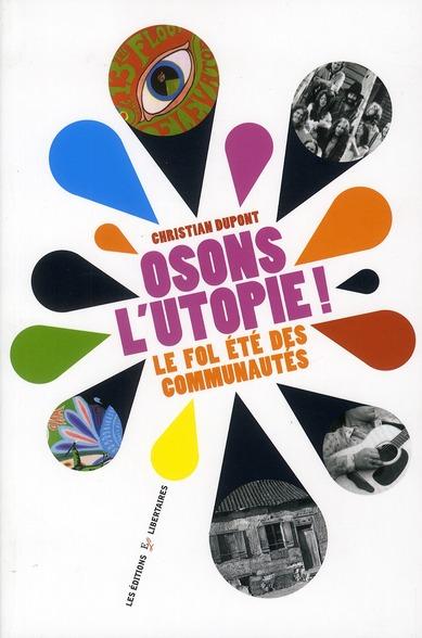 Osons l'utopie ! le fol été des communautés