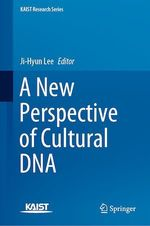 A New Perspective of Cultural DNA  - Ji-Hyun Lee