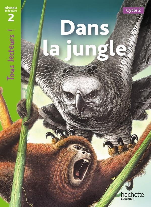 Tous Lecteurs !; Dans La Jungle ; Niveau 2 ; (Edition 2011)
