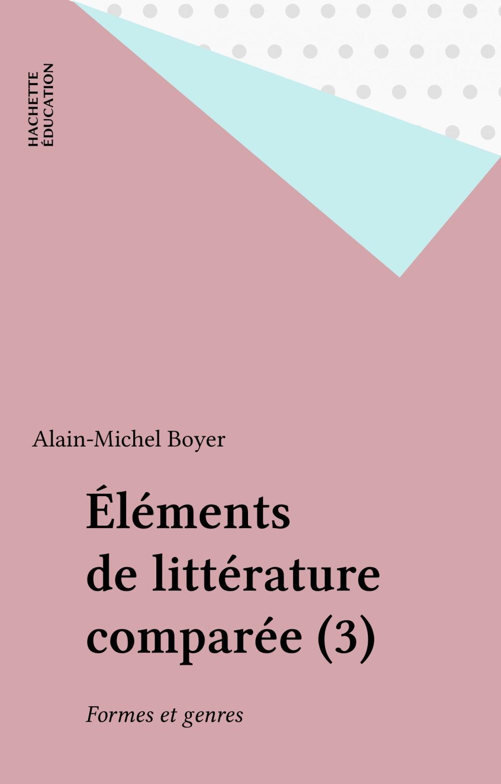 Elements de litterature comparee t.3 ; formes et genres