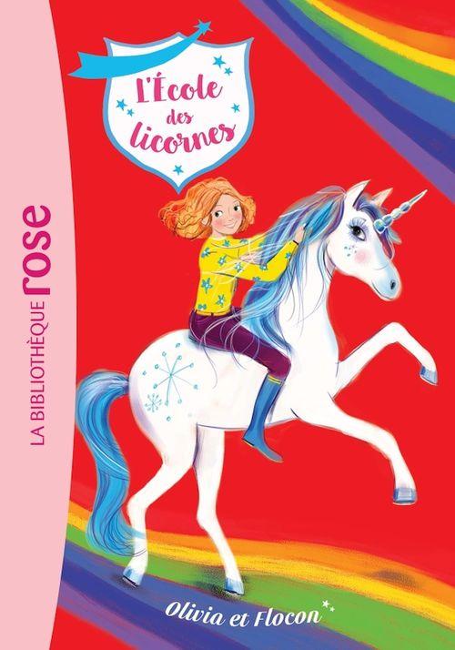L'école des Licornes 06 - Olivia et Flocon