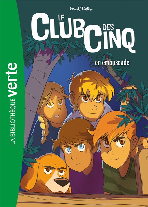 LE CLUB DES CINQ T.21  -  LE CLUB DES CINQ EN EMBUSCADE