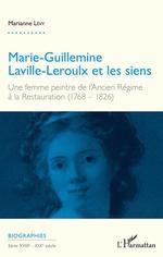 Marie Guillemine Laville Leroulx et les siens ; une femme peintre de l'Ancien Régime à la Restauration (1768 - 1826)