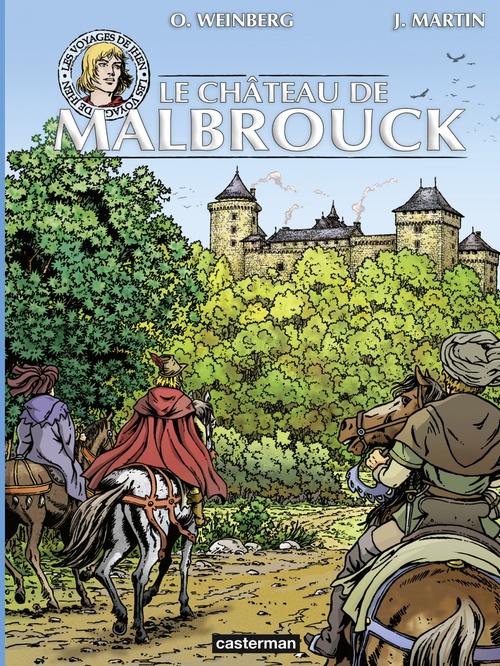 Les voyages de Jhen - Le château de Malbrouck  - Martin/Weinberg  - Jacques Martin