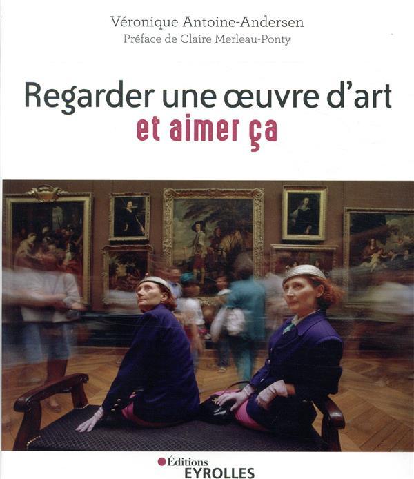 REGARDER UNE OEUVRE D'ART ET AIMER CA  -  PRATIQUER LA CEREMONIE DU REGARD
