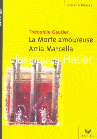 La Morte Amoureuse ; Aria Marcella (Edition 2005)