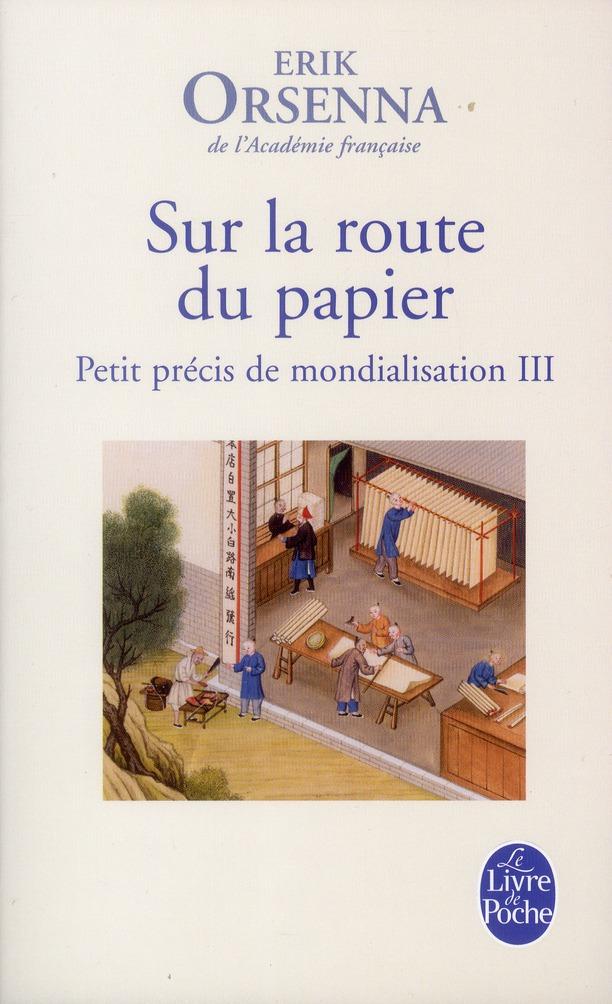 PETIT PRECIS DE MONDIALISATION T.3  -  SUR LA ROUTE DU PAPIER