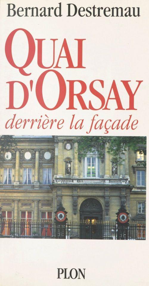 Quai d'Orsay  - Bernard Destremau