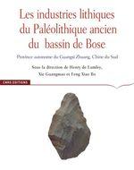Les industries lithiques du paléolithique ancien du bassin de Bose  - Henry de Lumley - Collectif